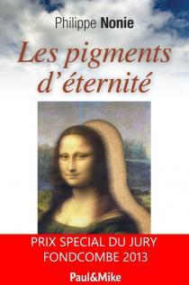 LES PIGMENTS D'ÉTERNITÉ